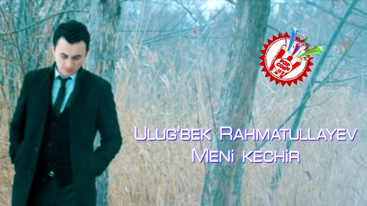 Ulug'bek Rahmatullayev - Meni kechir (Official music video)