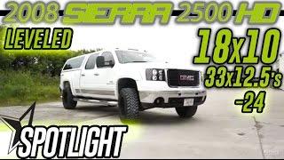 Spotlight - 2008 Sierra 2500HD, Leveled, 18x10's, and 33x12.5's