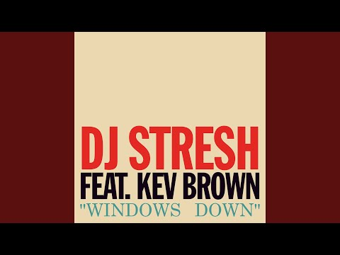 Windows Down (feat. Kev Brown)