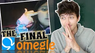 THE FINAL OMEGLE...