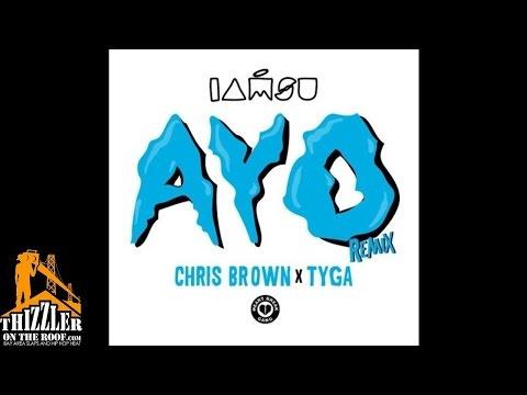 Iamsu! x Chris Brown x Tyga   Ayo Remix Thizzlercom