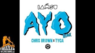 Iamsu! x Chris Brown x Tyga -  Ayo [Remix] [Thizzler.com]