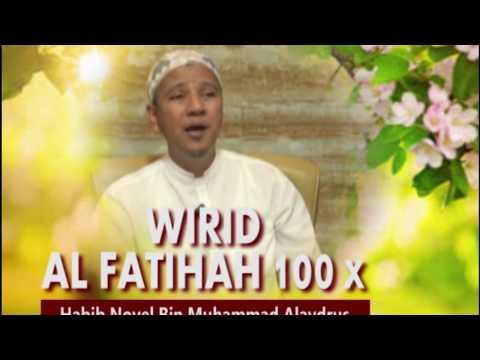 WIRID AL FATIHAH 100 X   :  HABIB NOVEL BIN MUHAMMAD ALAYDRUS