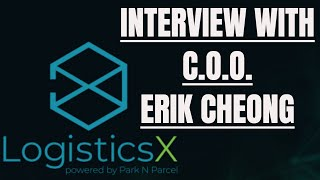 Interview with Erik Cheong - COO of LogisticsX