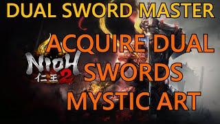 Nioh 2 DUAL SWORD MASTER Guide ~ Acquire The Dual Sword Mystic Art