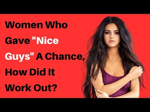 """women-who-gave-""""nice-guys""""-a-chance,-how-did-it-work-out?-(r/askreddit-reddit-stories)"""