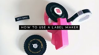 How to Use a Label Maker