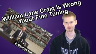 William Lane Craig Is Wrong about Fine Tuning