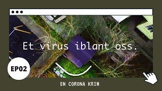 """""""Et virus iblant oss"""" EP02.  En Covid-19 krim."""