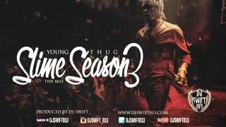 SOLD* Slime Season 3 l Young Thug Type Beat (Prod. By Dj Swift)
