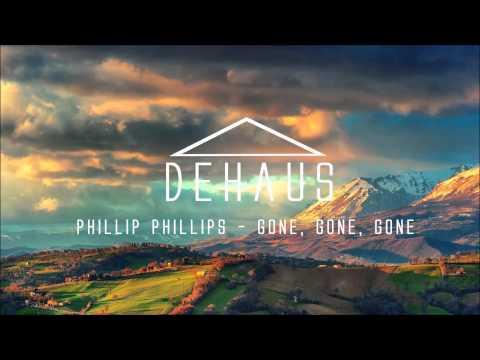 Phillip Phillips - Gone, Gone, Gone (DEHAUS Remix) [FREE DOWNLOAD]