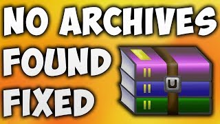 How To Fix No Archives Found Error - Solve WinRAR No Archives Found [BEGINNER'S TUTORIAL]