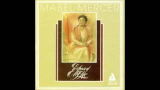 Mabel Mercer 02 (Ah, The Apple Trees) When The World Was Young