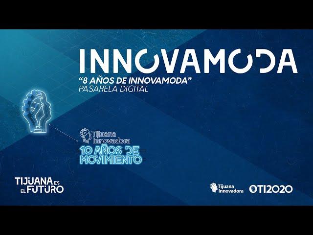 ''8 AÑOS DE INNOVAMODA'', PASARELA DIGITAL