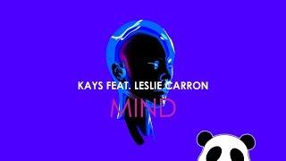 Kays Feat. Leslie Carron - Mind thumbnail