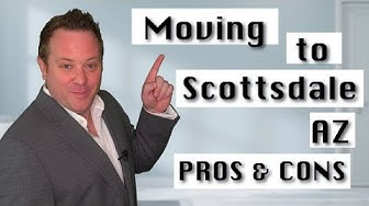 Moving to Scottsdale AZ, Pros and Cons.