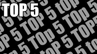 TOP 5 - TOp 5 - Top 5 - top 5 - top5...