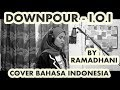 Downpour -  Ioi Cover Bahasa Indonesia By Ramadhani