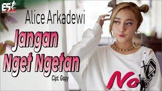 Alice Arkadewi Jangan Nget Ngetan MP3