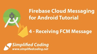 Firebase Cloud Messaging for Android Tutorial - Receiving FCM Message #4