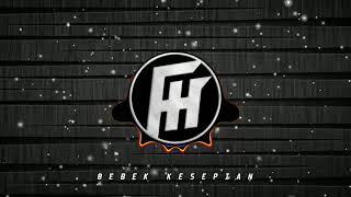 DJ Bebek Kesepian REMIX By Febri Hands