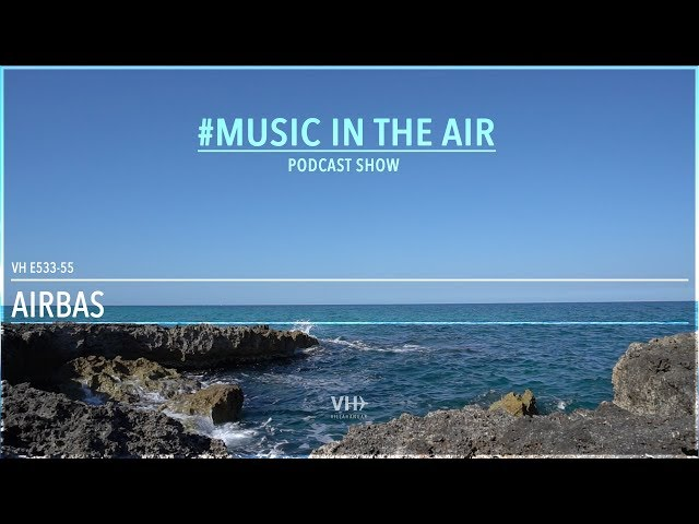 PodcastShow | Music in the Air VHE533-55 - w/ Airbas