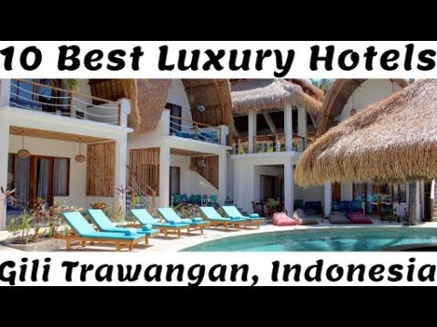 The 10 Best Luxury Hotels In Gili Trawangan, Indonesia