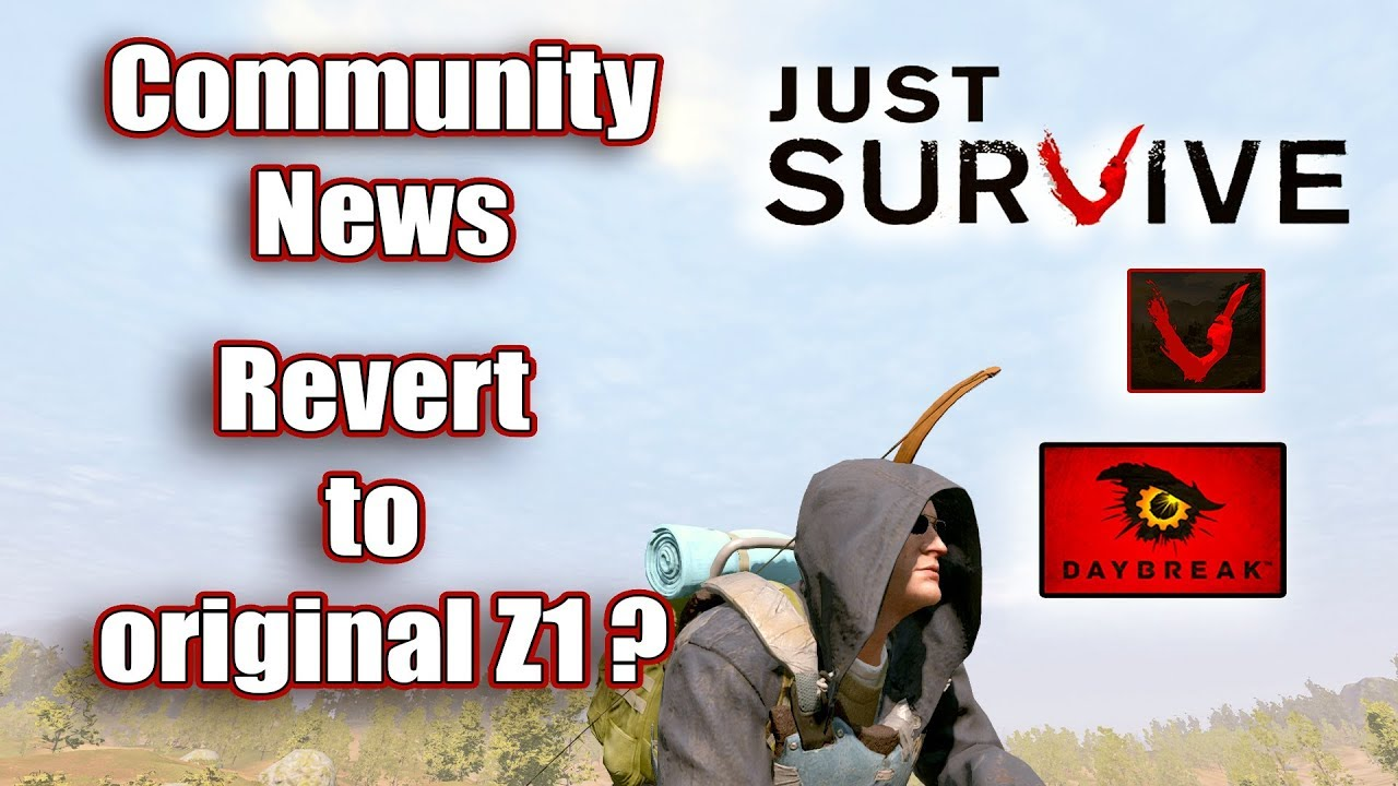 Just Survive Game Play | Community News | Reverting to original Z1?