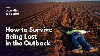 How to Survive Being Stranded in the Outback, According to Science