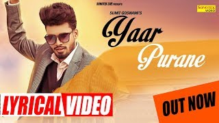 SUMIT GOSWAMI - Yaar Purane (Lyrical Video) Latest Haryanvi New Song 2020   Sonotek Live