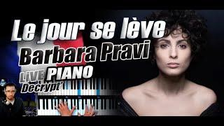 Le jour se lève - Barbara Pravi // Piano Tuto Live Décryptage