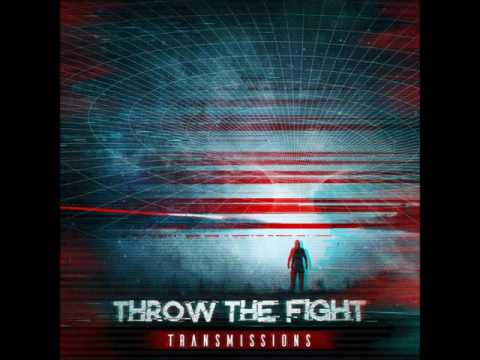 Throw The Fight Transmissions (Track 10 of 10)