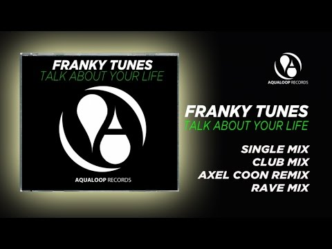 Franky Tunes - Talk About Your Life