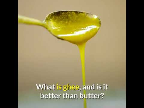 What is ghee, and 4 healthy reasons it is better than butter?