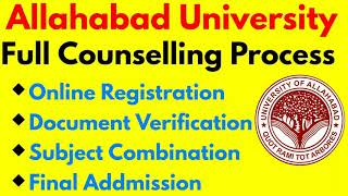 Allahabad University Full Counselling Process . Online Registration , Documents Addmission Procedure