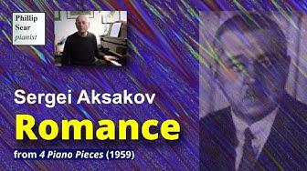 Sergey Aksakov : Romance (from 4 piano pieces, 1959)