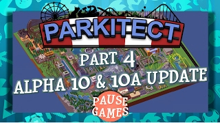 PAUSE / Parkitect / Alpha 10 & 10a Update (Early Access Alpha Preview Gameplay Video)