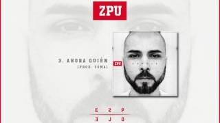 ZPU | Ahora quién