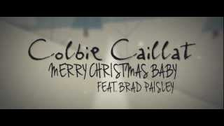 Colbie Caillat ft. Brad Paisley Merry Christmas Baby [Lyric Video] YouTube Videos
