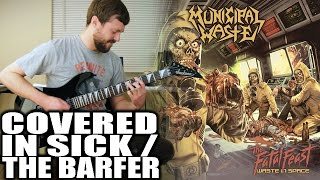 Municipal Waste - Covered in Sick/The Barfer -- Guitar Cover