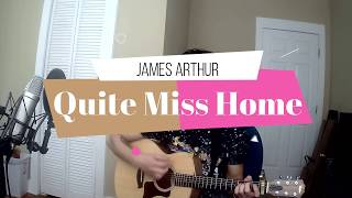 James Arthur - Quite Miss Home (cover)