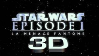Star Wars Episode 1: La Menace Fantome-3D bande-annonce VF HD