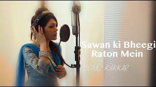 Sawan ki Bheegi Raton Mein - Sonu Kakkar