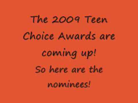 2009 Teen Choice Awards(Nominees/Voting link in description)