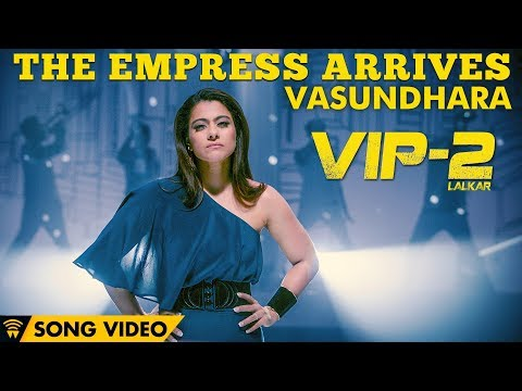 Vasundhara - The Empress Arrives (Song Video) | VIP 2 Lalkar | Dhanush, Kajol