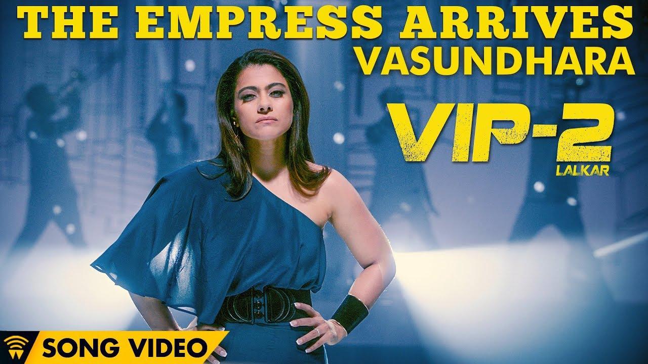 Vasundhara - The Empress Arrives (Song Video) | VIP 2 Lalkar | Dhanush,  Kajol