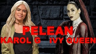 Ivy Queen y Karol G pelean (Parodia)