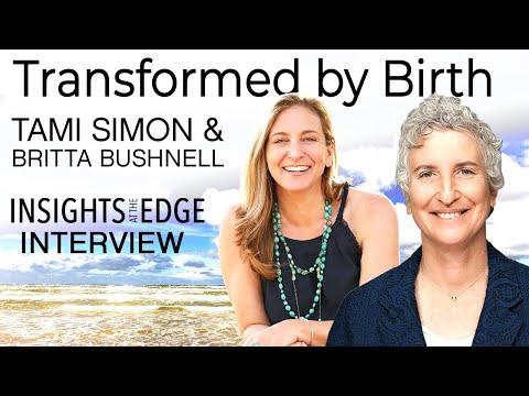 Transformed By Birth | Britta Bushnell With Tami Simon