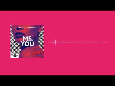 Praiz - Me & You Feat. Sarkodie(Official Audio)