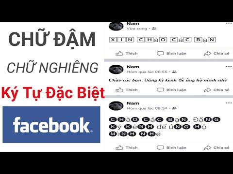 Cách viết chữ IN ĐẬM, IN NGHIÊNG, KÝ TỰ ĐẶC BIỆT Trên Facebook